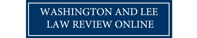 Washington and Lee Law Review Online