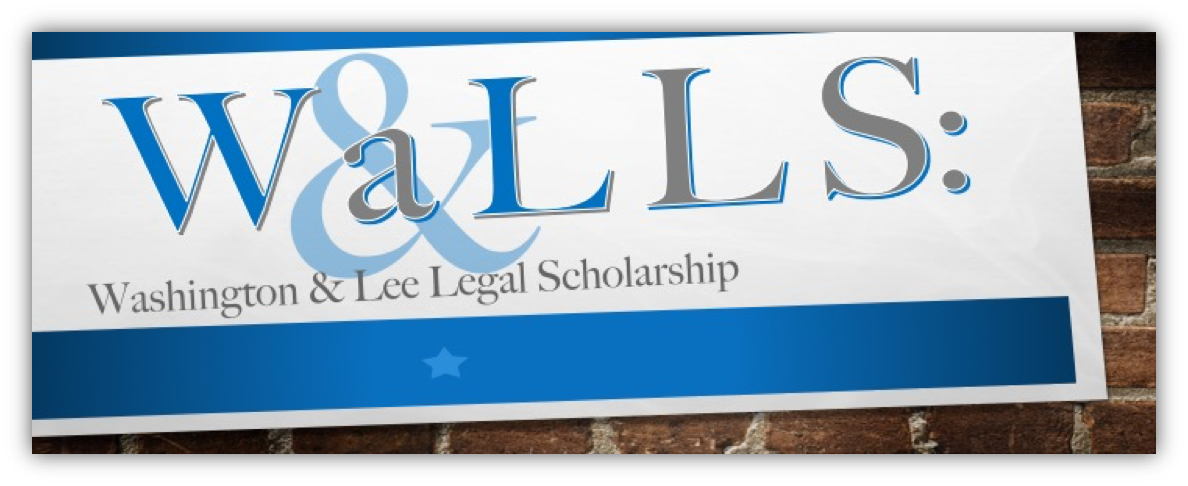 Washington and Lee Legal Scholarship