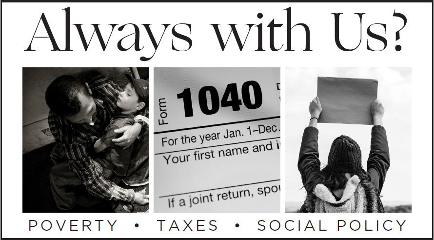2018: Always with Us? Taxes, Poverty, and Social Policy