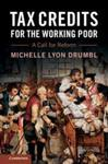 Tax Credits for the Working Poor: A Call for Reform (2019) by Michelle Lyon Drumbl