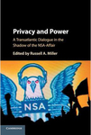 Privacy and Power: A Transatlantic Dialogue in the Shadow of the NSA-Affair (Russell A. Miller ed., 2017)