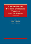 Fundamentals of Business Enterprise Taxation: Cases and Materials (6th ed.)