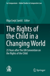 The State, Parents, Schools, Culture Wars, and Modern Technologies: Challenges under the U.N. Convention on the Rights of the Child, in The Rights of the Child in a Changing World: 25 Years after The UN Convention on the Rights of the Child (Olga Cvejic Jancic ed., 2016)