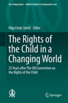The State, Parents, Schools, Culture Wars, and Modern Technologies: Challenges under the U.N. Convention on the Rights of the Child, in The Rights of the Child in a Changing World: 25 Years after The UN Convention on the Rights of the Child (Olga Jančić Cvejić ed., 2016)