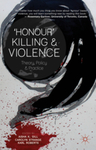 Honour as Familial Value, in 'Honour' Killing and Violence: Theory, Policy and Practice (Aisha K. Gill et al. eds., 2014).