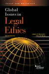 Global Issues in Legal Ethics (2nd ed. 2014)