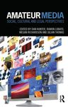 The Privacy Interests in Anonymous Blogging, in Amateur Media: Social, Cultural and Legal Perspectives (Dan Hunter et al. eds., 2013)