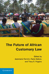 Women's Rights, Customary Law and the Promise of the Protocol on the Rights of Women in Africa, in The Future of African Customary Law (Jeanmarie Fenrich et al. eds., 2011)