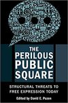Profits v. Principles, in The Perilous Public Square: Structural Threats to Free Expression Today (David E. Pozen ed., 2020) by Sarah C. Haan