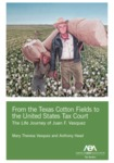 Foreword, in From the Texas Cotton Fields to the United States Tax Court: The Life Journey of Juan F. Vasquez (Mary Theresa Vasquez & Anthony Head, 2020) by Brant J. Hellwig