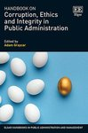 Corruption, Ethics and Integrity in Public Administration in Ukraine, in Handbook on Corruption, Ethics and Integrity in Public Administration (Adam Graycar ed., 2020)
