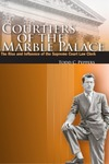 Courtiers of the Marble Palace: The Rise and Influence of the Supreme Court Law Clerk (2006)