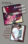 Anatomy of an Execution: The Life and Death of Douglas Christopher Thomas (2009)