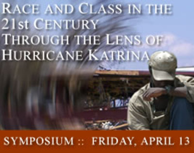 Race and Class in the 21st Century Through the Lens of Hurricane Katrina, April 13 2007