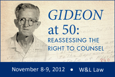 Gideon at 50: Reassessing the Right to Counsel, November 8-9, 2012