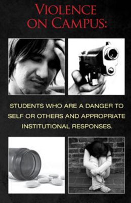 Violence on Campus: Students Who are a Danger to Self or Others and Appropriate Institutional Responses, Fall 2009